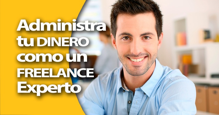 Freelance: Aprende cómo Administrar tus Finanzas como un Experto