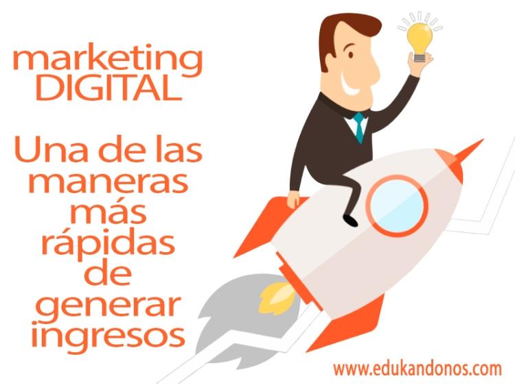 Marketing Digital: Una de las maneras más rápidas de generar ingresos