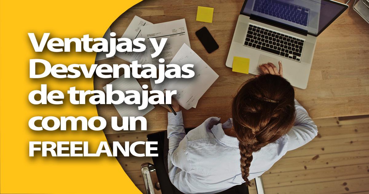 Los Pros y los Contras reales de ser un Freelance