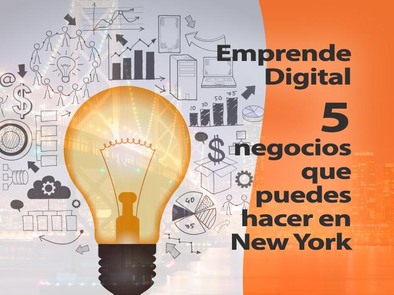 Negocios Digitales: 5 ideas básicas para emprender en New York