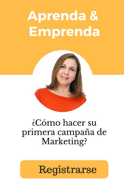 Aprenda & Emprende: Cómo hacer su primera campaña de marketing?